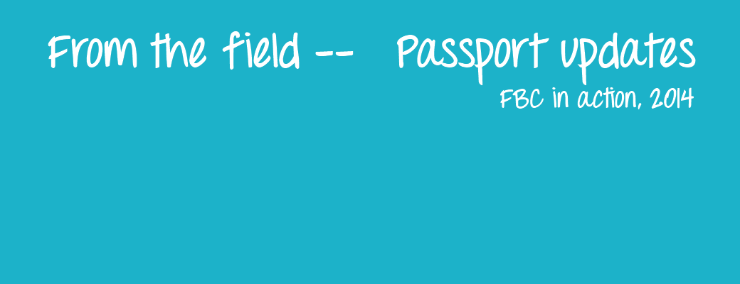Passport 2014 —  Updates from the field